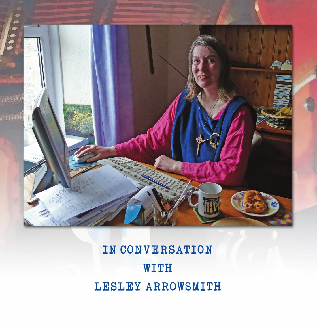IN CONVERSATION WITH LESLIE ARROWSMITH copy