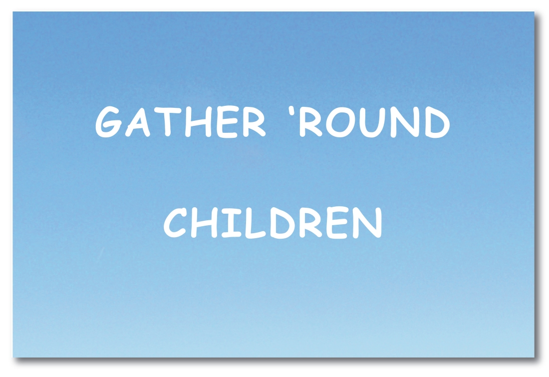 GATHER ROUND CHILDREN - TITLE PAGE